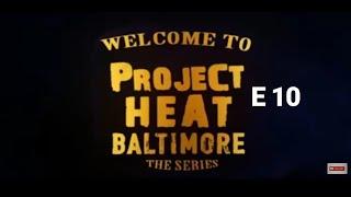 Project Heat Baltimore | Episode 10 Finale