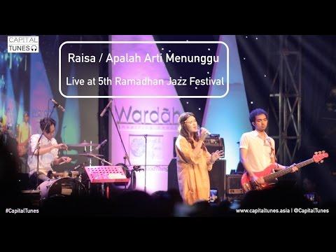 RAISA - Apalah (Arti Menunggu) / Live at 5th Ramadhan Jazz Festival 2015 / Capital Tunes 47