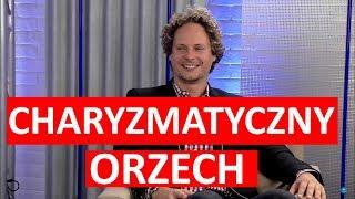 """Charyzmatyczny """"Orzech"""""""