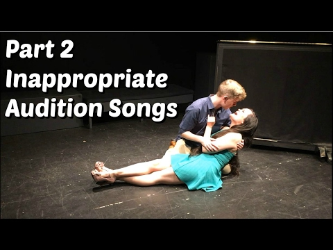 Inappropriate Musical Theatre Audition Songs - PART 2!