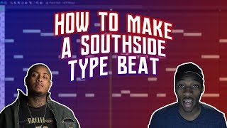 HOW TO MAKE A SOUTHSIDE TYPE BEAT FROM SCRATCH | MAKING A BEAT FROM SCRATCH IN FL STUDIO 12