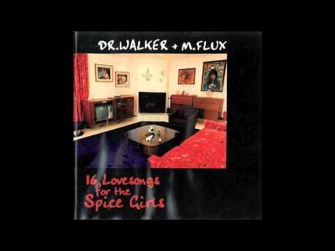 Dr Walker & M Flux