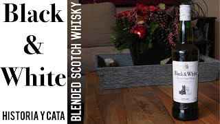 Hablemos de Black And White Blended Scotch Whisky