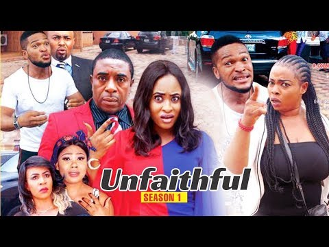 UNFAITHFUL 1 - 2018 LATEST NIGERIAN NOLLYWOOD MOVIES