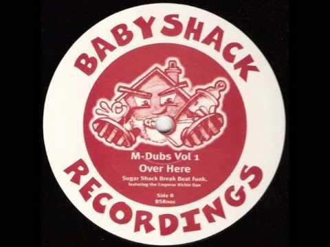 M-Dubs 'Over Here' [Sugar Shack Break Beat Funk Feat. The Emperor Richie Dan] HQ