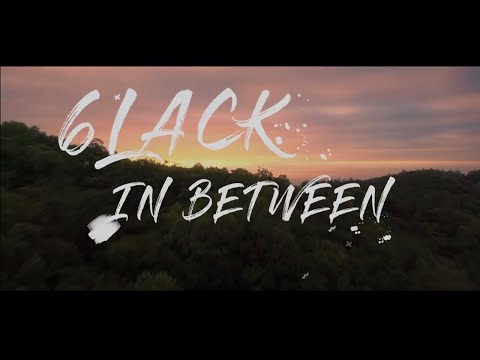 6LACK - In Between [feat. BANKS] (Lyrics/Lyric Video)