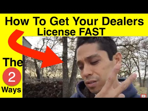 How To Easily Get Your Dealers License and FAST!