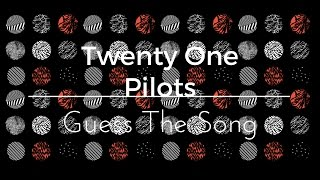 Guess The Song: Twenty One Pilots