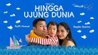 Gambar cover RAFFI X NAGITA - HINGGA UJUNG DUNIA (Official Lyric Video)