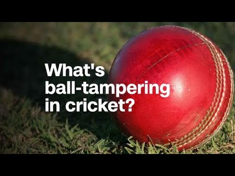 What's ball-tampering in cricket?