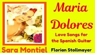 MARIA DOLORES # Love Songs for the Spanish Guitar (Canciones de amor para la guitarra española)