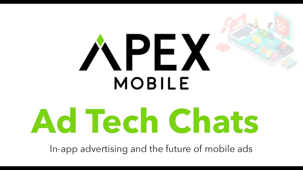 AdTech Chats: In-app advertising and the future of mobile ads