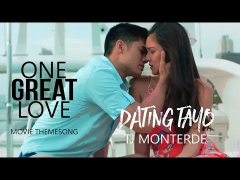 TJ Monterde - Dating Tayo Lyrics (One Great Love Movie Themesong)