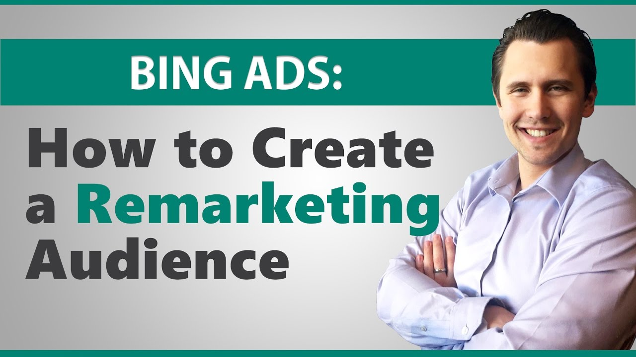 Microsoft Ads: How to Create a Remarketing Audience