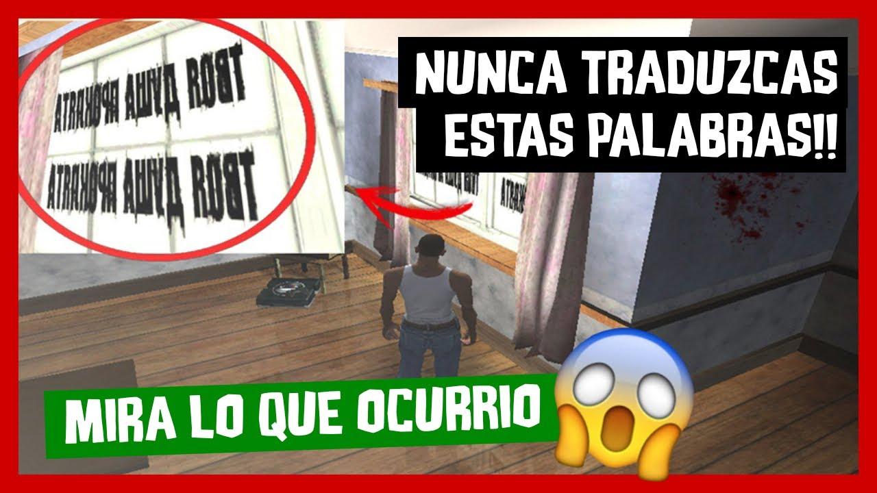 NUNCA Traduzcas Estas Palabras En El GTA SAN ANDREAS! ocurrirá esto!!😱