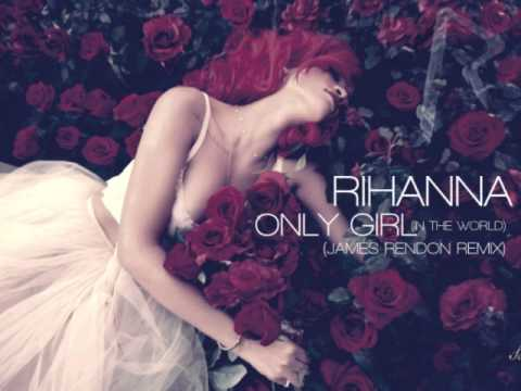 Rihanna - Only Girl (In The World) (James Rendon Remix)