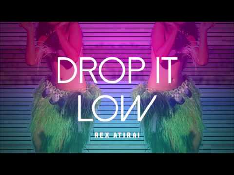 Rex - Drop It Low