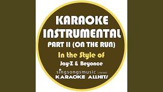 Part II (On the Run) (In the Style of Jay-Z & Beyonce) (Karaoke Instrumental Version)