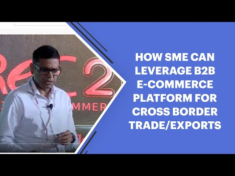 How SME can leverage B2B E-Commerce platform for cross border trade/exports