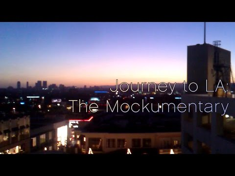 Journey to Los Angeles: A Mockumentary