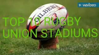 TOP 10 RUGBY STADIUMS AROUND THE WORLD!