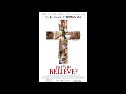 'Do You Believe?' Breaks New Ground for Faith Films
