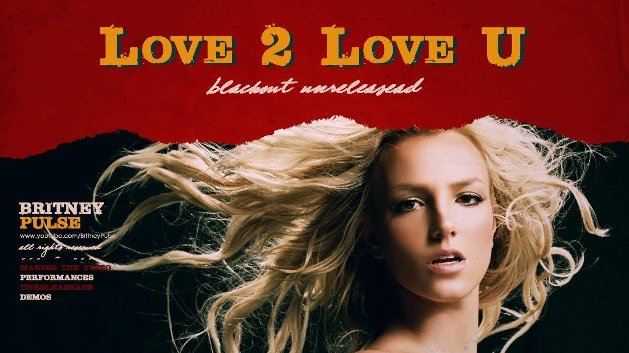 Britney Spears - Love 2 Love U - YouTube