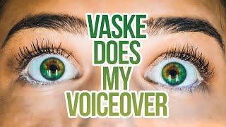 VASKE DOES MY VOICEOVER (SPECIJAL 300k)