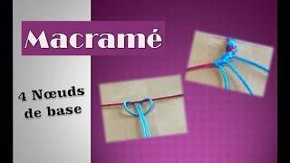 [ TUTO ] 4 noeuds faciles en MACRAME  pour faire des bracelets (débutants)