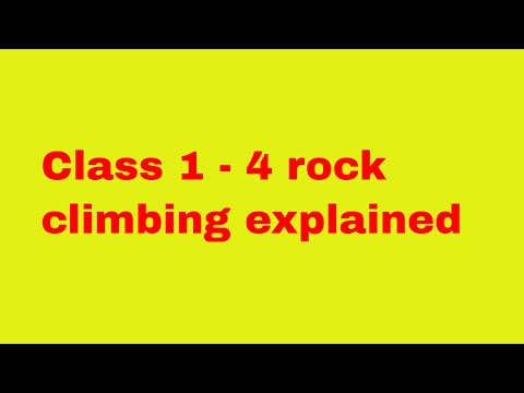 Learn the Difference between Class 1 to 4 Rock Climbing