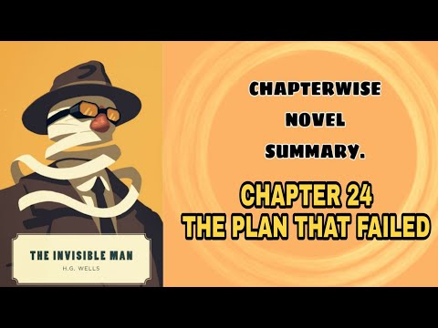 The Invisible Man | Chapter 24 : THE PLAN THAT FAILED | Summary
