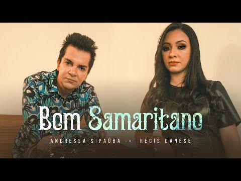 Andressa Sipaúba Feat. Regis Danese – Bom Samaritano
