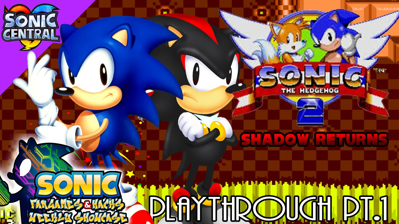 Sonic weekly hack showcase quot sonic 2 shadow returns pt 1 quot week 32
