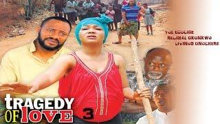 Tragedy  Of Love Season 3  - Latest 2016 Nigerian Nollywood Movie