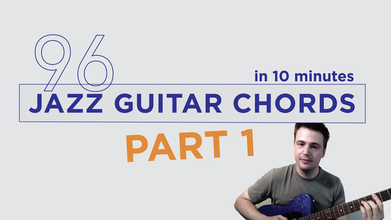 96 Jazz Guitar Chords In 10 Minutes Part 1 Drop 2 Jazz Guitar