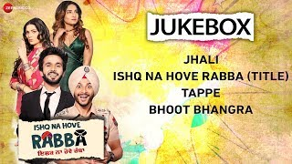 Ishq Na Hove Rabba - Full Movie Audio Jukebox | Navjeet, Youngveer, Sezal Sharma & Yuvleen Kaur
