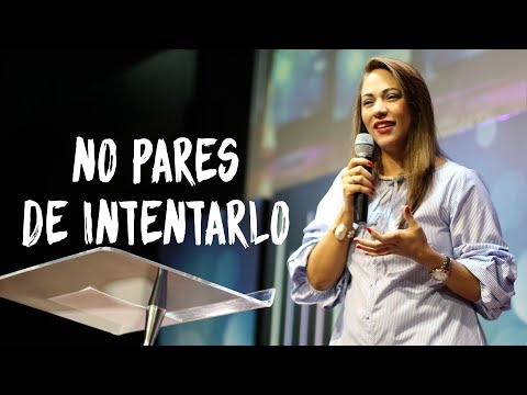 No pares de intentarlo - Pastora Ana Milena Castillo