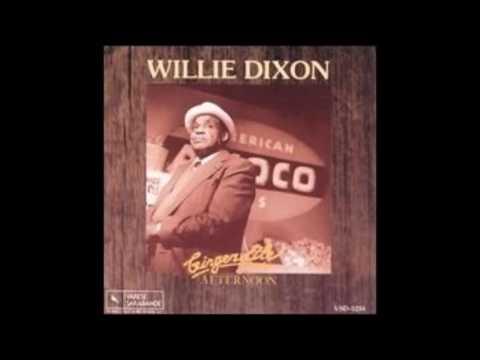 I Don't Trust Nobody , Willie Dixon
