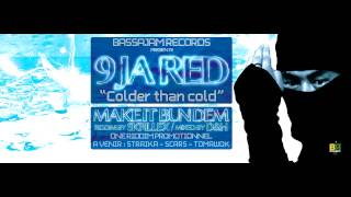 9JA RED aka BIG RED (raggasonic) - Colder Than Cold (Make it bun dem riddim-Skrillex)