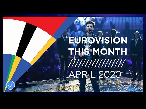 EUROVISION THIS MONTH: APRIL 2020
