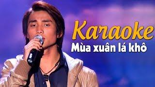 Karaoke MÙA XUÂN LÁ KHÔ - Đan Nguyên | Beat Chuẩn Tone Nam