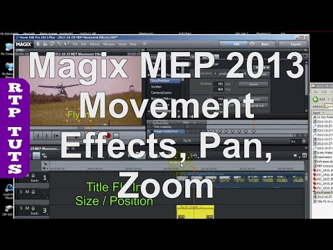 Magix Movie Edit Pro 2013 Tutorial - Movement Effects Pan Zoom Rotation Size Position by key frames