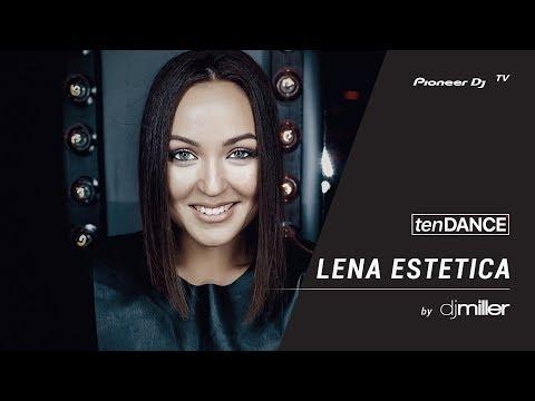 tenDANCE show выпуск #54 w/ LENA ESTETICA @ Pioneer DJ TV   Moscow
