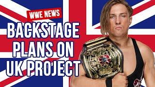Backstage News On WWE's UK Plans