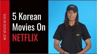5 Must Watch Korean Movies Netflix 2019
