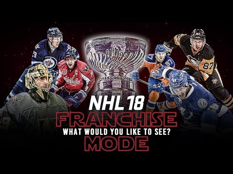 Franchise Mode - What would you like to see? (NHL 18)