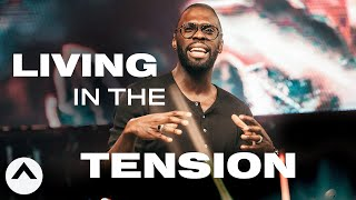 Living In The Tension | Pastor Robert Madu | Elevation Church