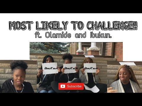 Most likely to challenge ft. Olamide & Ibukun