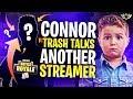 CONNOR TRASH TALKS ANOTHER STREAMER?! TOO FUNNY LOL! (Fortnite: Battle Royale)