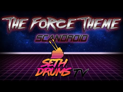 Scandroid - The Force Theme   Blind Drum Cover